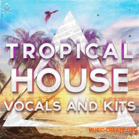 Triad Sounds Tropical House Vocals 2017 (WAV MiDi SYLENTH1) - сэмплы Tropical House