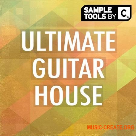 Sample Tools by Cr2 Ultimate Guitar House (MULTiFORMAT) - сэмплы гитары