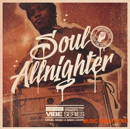 Loopmasters VIBES Vol 2 Soul Allnighter (WAV REX) - сэмплы Soul