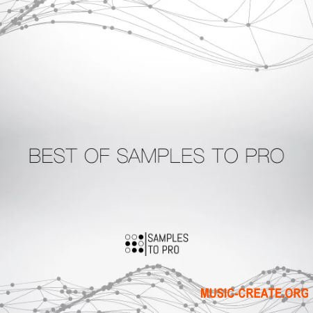 Samples To Pro Best of Samples to Pro (WAV) - сэмплы Techno, Tech House, Minimal