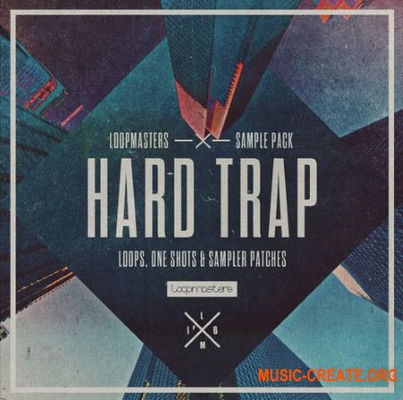 Loopmasters Hard Trap (MULTiFORMAT) - сэмплы Trap