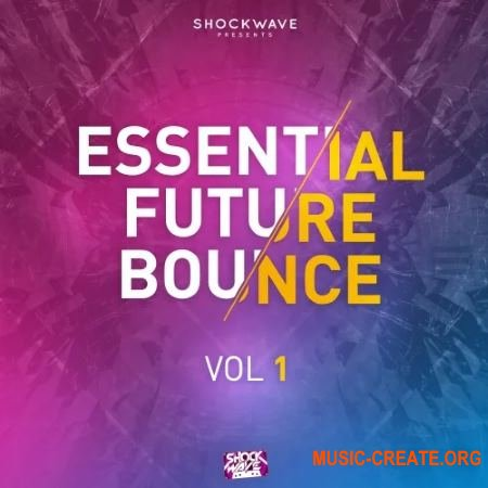 Shockwave Essential Future Bounce Vol 1 (WAV MiDi) - сэмплы Future Bounce