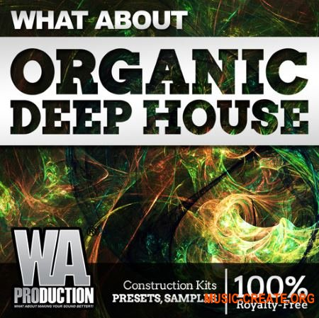 WA Production What About Organic Deep House (WAV MiDi MASSiVE SERUM) - сэмплы Deep House