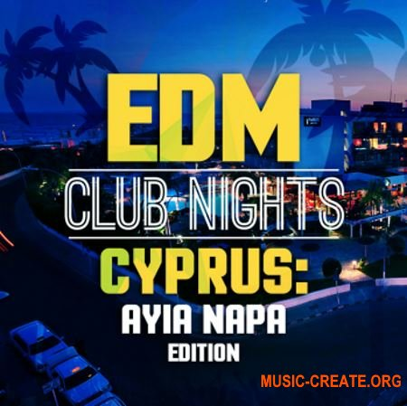 Immense Sounds EDM Club Nights CYPRUS Ayia Napa Edition (WAV MiDi) - сэмплы EDM