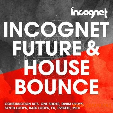 Incognet Incognet Future and House Bounce (MULTiFORMAT) - сэмплы Future House, Future Bounce