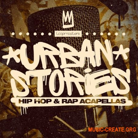 Loopmasters Urban Stories Hip Hop and Rap Acapellas (MULTiFORMAT) - вокальные сэмплы