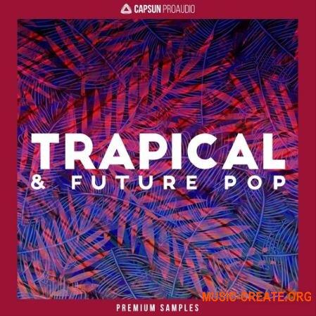 CAPSUN ProAudio Trapical and Future Pop (WAV REX) - сэмплы Future Pop