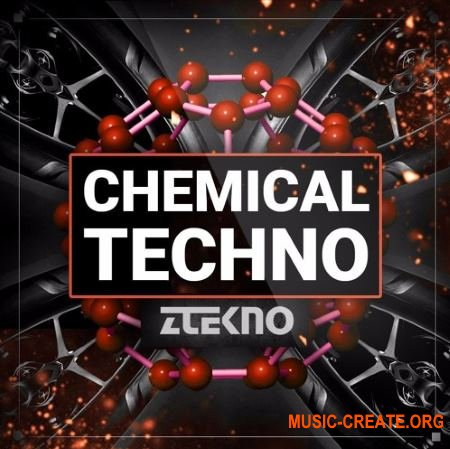 ZTEKNO Chemical TECHNO (WAV MiDi SYLENTH1 MASSiVE SYNTHMASTER) - сэмплы Techno