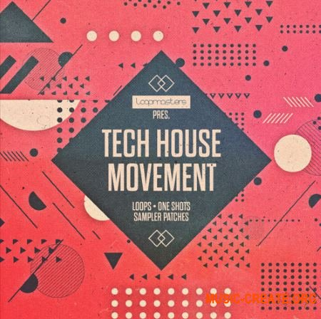 Loopmasters Tech House Movement (MULTiFORMAT) - сэмплы Tech House