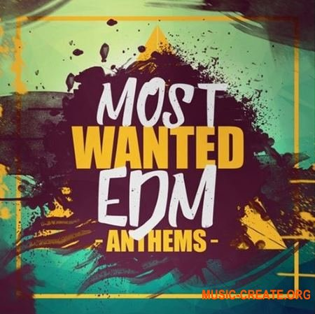 Elevated EDM Most Wanted EDM Anthems (WAV MiDi) - сэмплы EDM