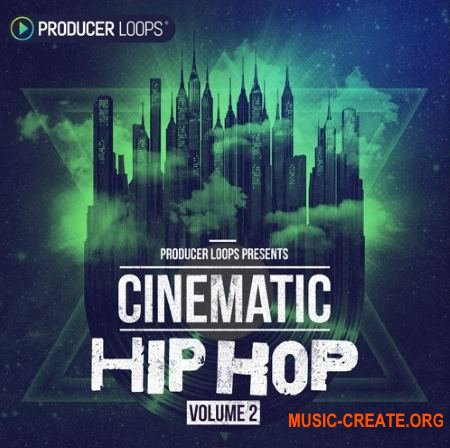 Producer Loops Cinematic Hip Hop Vol 2 (ACiD WAV MIDI REX) - сэмплы Hip Hop