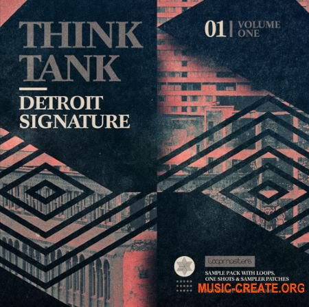 Loopmasters Think Tank Detroit Signature Vol 1 (MULTiFORMAT) - сэмплы House