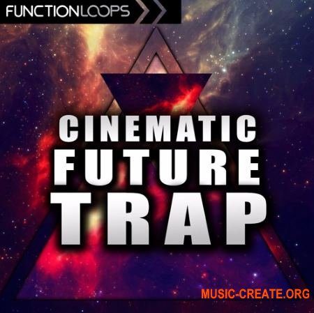 Function Loops Cinematic Future Trap (WAV MiDi Sylenth1) - сэмплы Future Trap