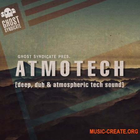 Ghost Syndicate Atmotech Vol. 1 (WAV) - сэмплы Dub Techno, Deep House, Future Garage, Ambient