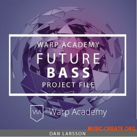 Warp Academy Future Bass Project File (ALP FXP) - проект Ableton Live