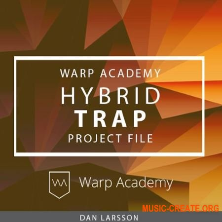 Warp Academy Hybrid Trap Project File (ALP FXP) - проект Ableton Live