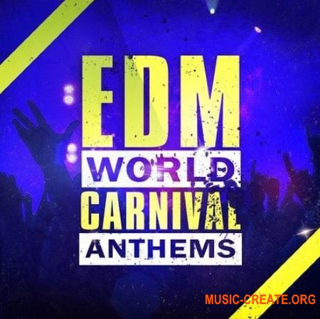 Elevated EDM EDM World Carnival Anthems (WAV MiDi) - сэмплы EDM