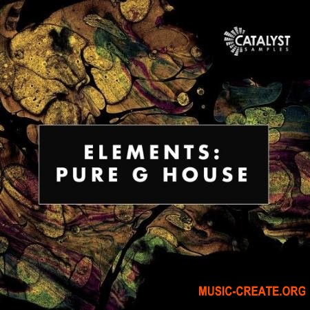 Catalyst Samples Pure G House (WAV MiDi) - сэмплы G House