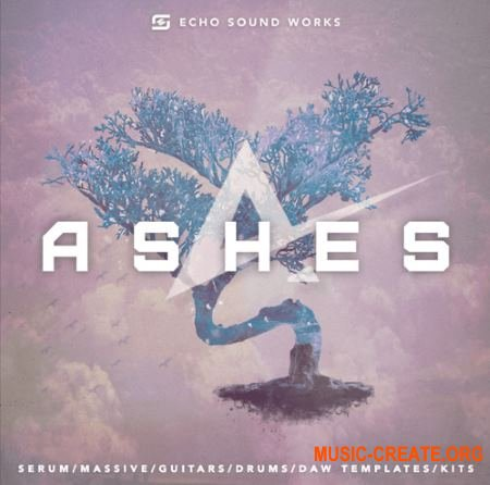 Echo Sound Works Ashes Vol 1 (WAV MiDi MASSiVE SERUM TUTORiAL ABLETON LiVE TEMPLATE) - сэмплы Future Bass, EDM