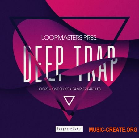 Loopmasters Deep Trap (MULTiFORMAT) - сэмплы Trap