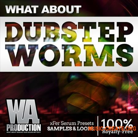 WA Production What about: Dubstep Worms (Serum presets)