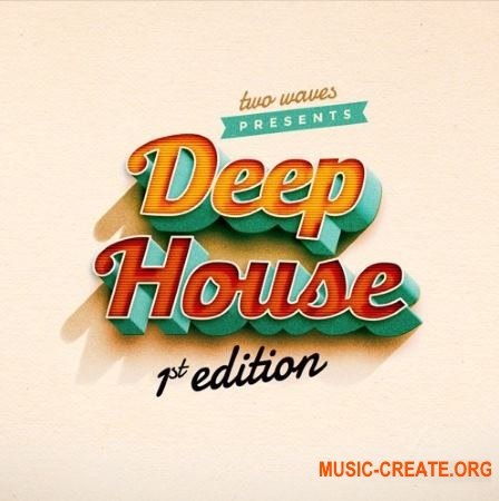 Two Waves Deep House 1st Edition (WAV MiDi) - сэмплы Deep House