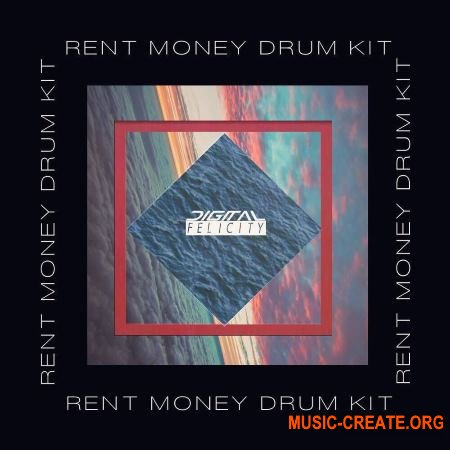 Digital Felicity Rent Money Drum Kit (WAV FXP) - сэмплы ударных