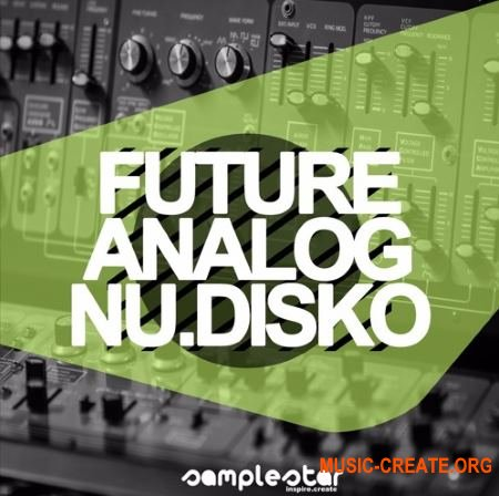 Samplestar Future Analog Nu Disko (WAV MiDi) - сэмплы Nu-Disco, Synthwave, Indie Dance, Funk