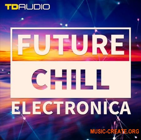 Industrial Strength TD Audio Future Chill and Electronica (WAV MiDi Massive Spire Diva) - сэмплы Future Chill, Electronica