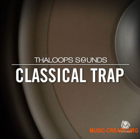 ThaLoops Classical Trap Loops 1 (WAV REX AiFF) - сэмплы Trap