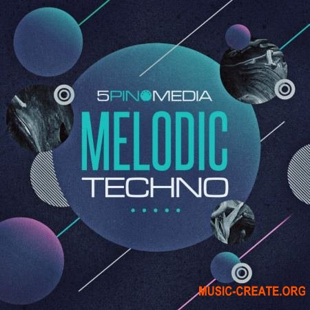 5Pin Media Melodic Techno (MULTiFORMAT) - сэмплы Techno