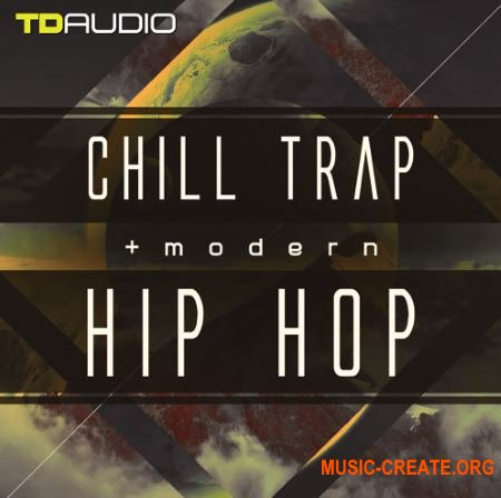 Industrial Strength TD Audio Chill Trap and Modern Hip Hop (MULTiFORMAT) - сэмплы Chill Trap, Modern Hip Hop