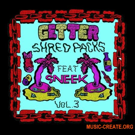 Splice Sounds Getter Shred Packs Vol. 3 feat. Sneek (WAV) - сэмплы Dubstep