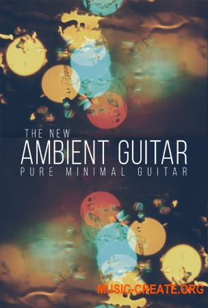 8Dio The New Ambient Guitar (KONTAKT) - библиотека гитары