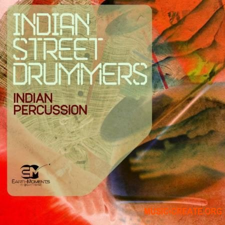 Earth Moments Indian Street Drummers (WAV) - сэмплы ударных
