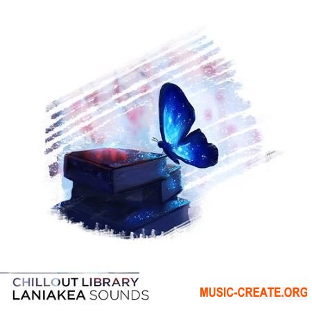 Laniakea Sounds Chillout Library (WAV MiDi FL Projects SPECTRASONiCS OMNiSPHERE) - сэмплы Chillout