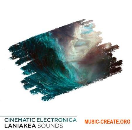 Laniakea Sounds Cinematic Electronica (WAV) - кинематографические сэмплы