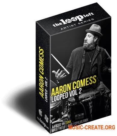 The Loop Loft Aaron Comess Drum Loops Vol 2 (MULTiFORMAT) - сэмплы ударных