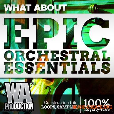 WA Production What About Epic Orchestral Essentials (WAV MiDi) - сэмплы оркестровых инструментов