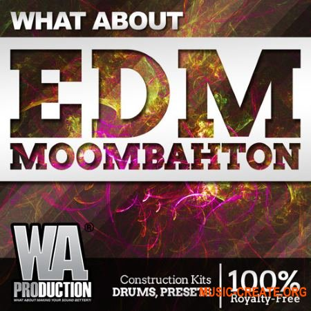 W. A. Production EDM Moombahton (WAV MiDi SYLENTH1 MASSiVE SERUM SPiRE) - сэмплы EDM Moombahton