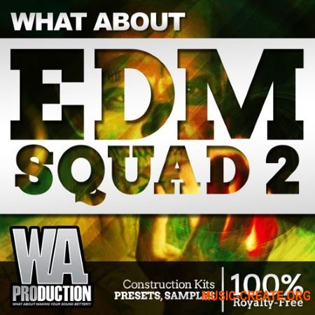 W. A. Production What about: EDM Squad 2 (WAV MiDi SYLENTH1) - сэмплы EDM