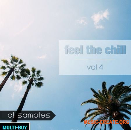 O! Samples Feel The Chill Vol.4 (WAV MiDi) - сэмплы Chillout, Tropical House, Deep, Progressive, Pop