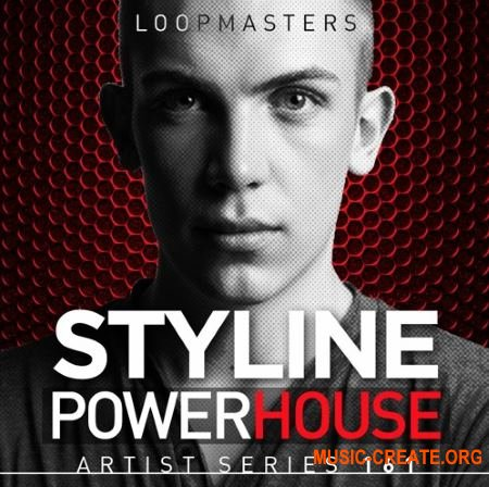 Loopmasters Styline Power House (MULTiFORMAT) - сэмплы Power House