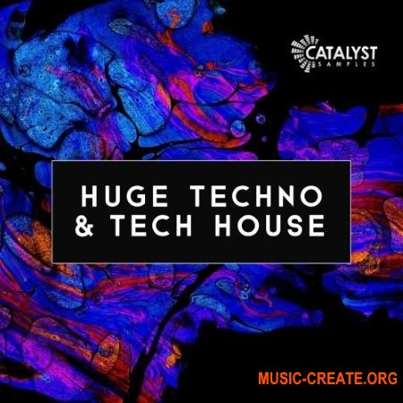 Catalyst Samples Huge Techno and Tech House (WAV MiDi SYLENTH1) - сэмплы Techno, Tech House