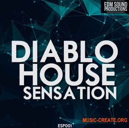 EDM Sound Productions Diablo House Sensation (WAV MiDi) - сэмплы Diablo House