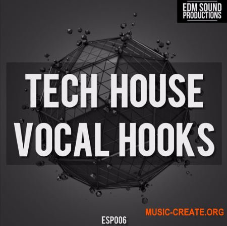 EDM Sound Productions Tech House Vocal Hooks (WAV) - вокальные сэмплы