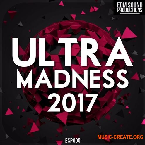 EDM Sound Productions Ultra Madness 2017 (WAV MiDi) - сэмплы EDM