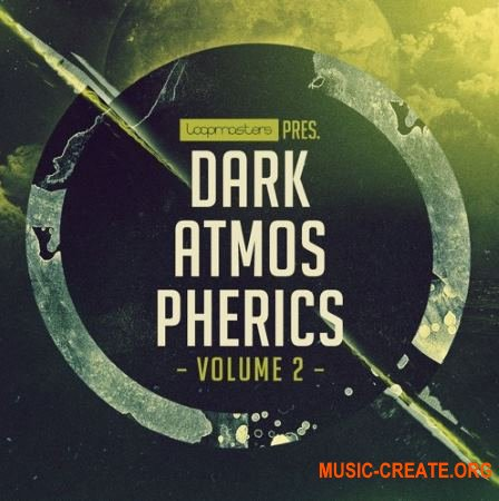 Loopmasters Dark Atmospherics Vol 2 (MULTiFORMAT) - сэмплы Electronic