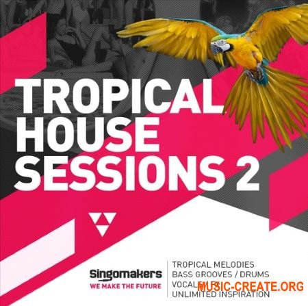 Singomakers Tropical House Sessions Vol 2 (MULTiFORMAT) - сэмплы Tropical House