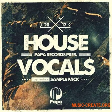 Loopmasters Papa Records House Vocals (WAV) - вокальные сэмплы